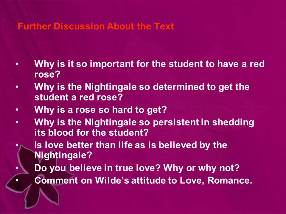 Further Discussion About the Text Why is it so important for the student to have a red rose.