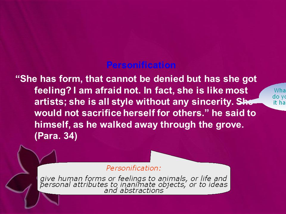 """Personification """"She has form, that cannot be denied but has she got feeling? I am afraid not. In fact, she is like most artists; she is all style wit"""