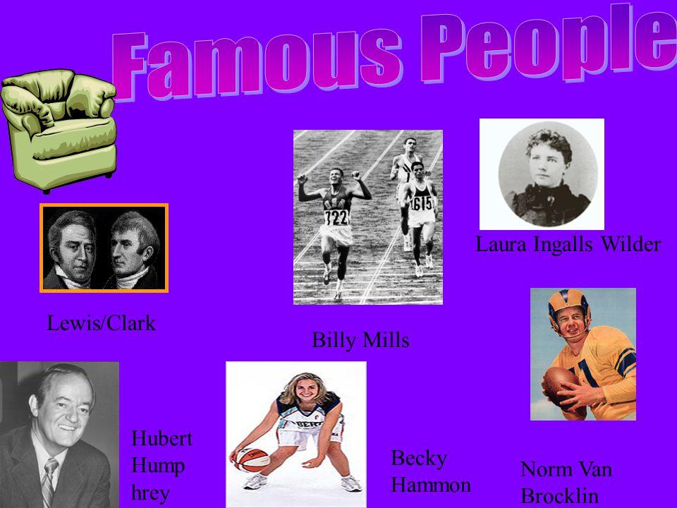 Laura Ingalls Wilder Billy Mills Lewis/Clark Becky Hammon Hubert Hump hrey Norm Van Brocklin