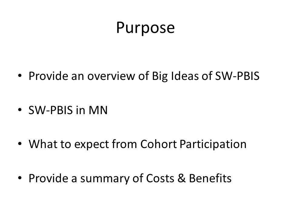 Measurable & justifiable outcomes On-going data-based decision making Evidence-based practices Systems ensuring durable, high fidelity of implementation SW-PBIS Messages