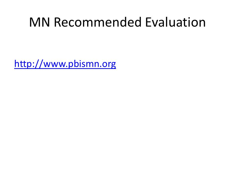 MN Recommended Evaluation http://www.pbismn.org