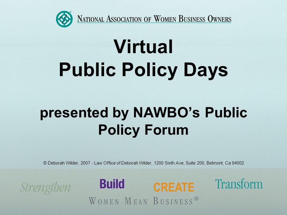 National Association of Women Business Owners (NAWBO) For more information, contact NAWBO: 703-506-3268 national@nawbo.org www.nawbo.org