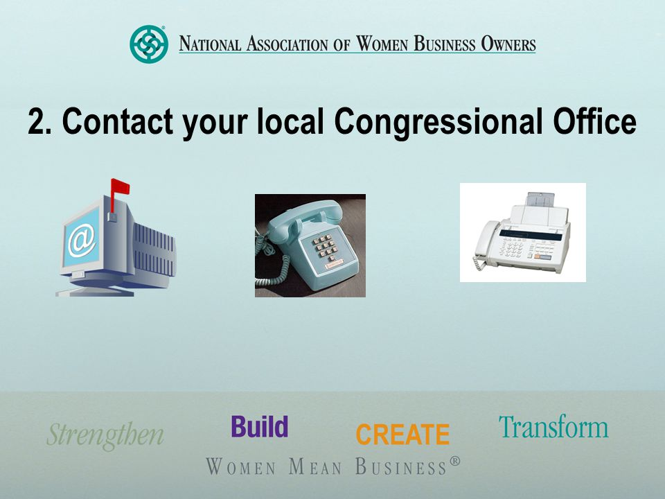 2. Contact your local Congressional Office