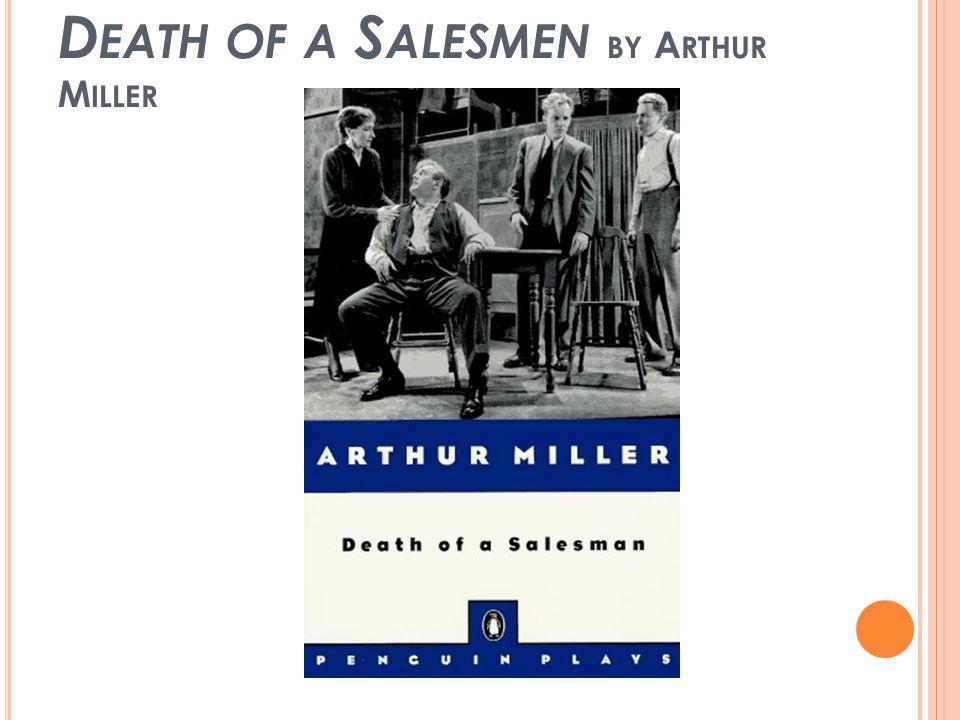 D EATH OF A S ALESMEN BY A RTHUR M ILLER