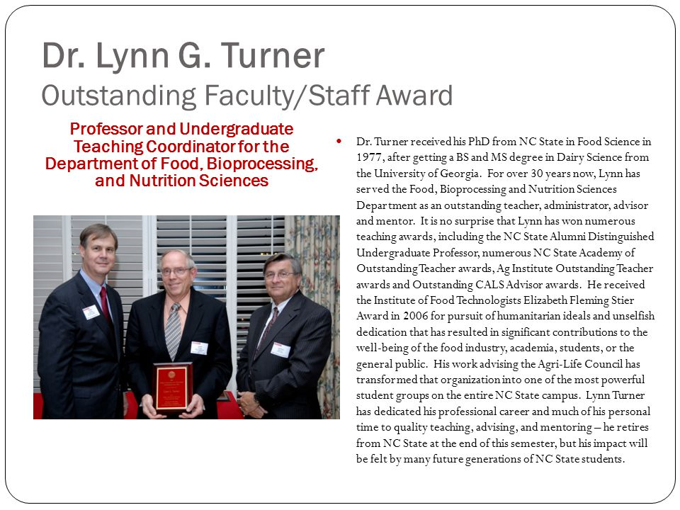 Dr. Lynn G. Turner Outstanding Faculty/Staff Award Professor and Undergraduate Teaching Coordinator for the Department of Food, Bioprocessing, and Nut