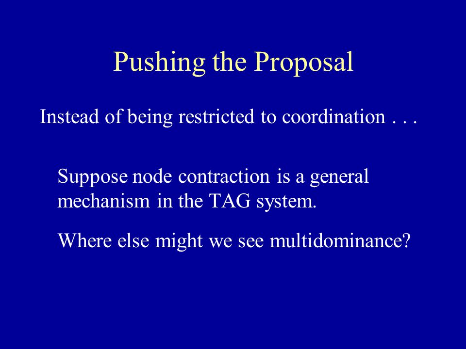 Pushing the Proposal Instead of being restricted to coordination...