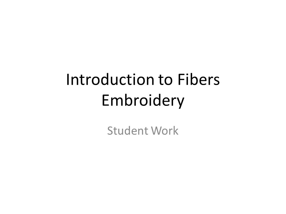 Introduction to Fibers Embroidery Student Work
