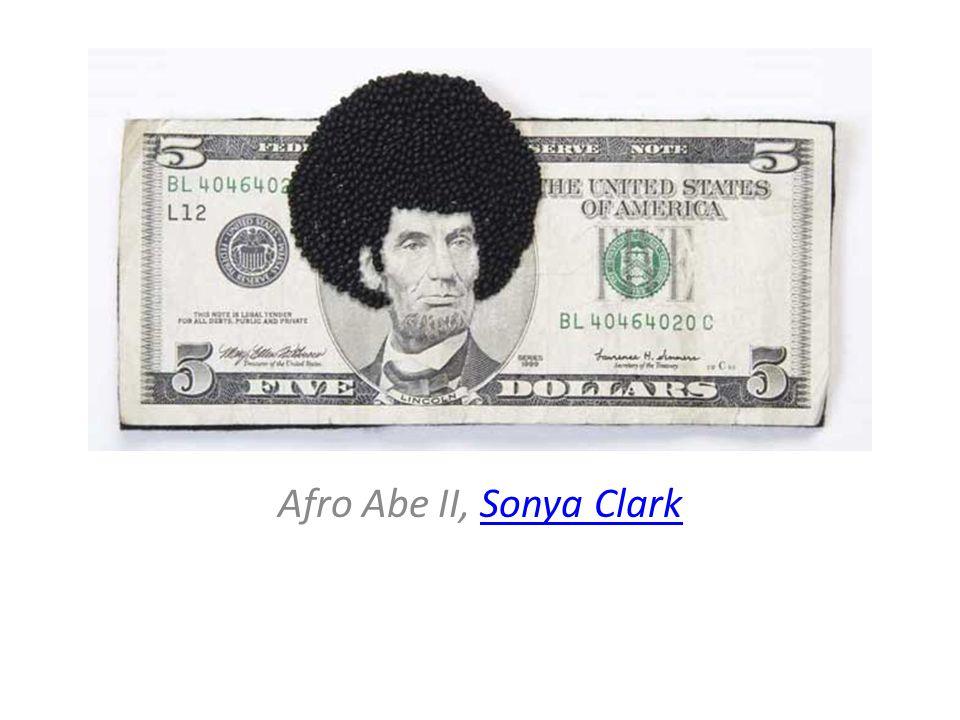 Afro Abe II, Sonya ClarkSonya Clark