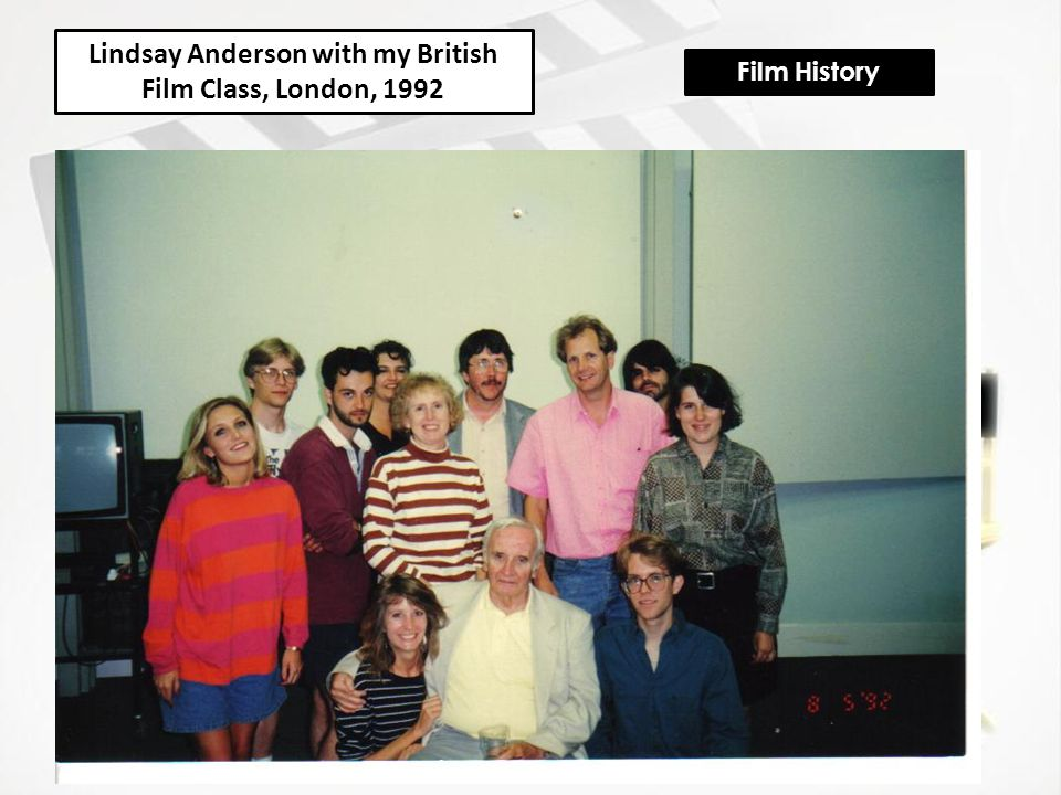 Lindsay Anderson with my British Film Class, London, 1992 Film History