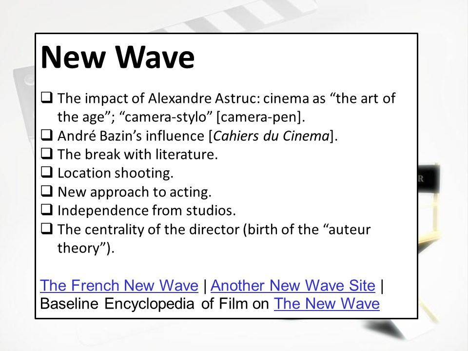 New Wave  The impact of Alexandre Astruc: cinema as the art of the age ; camera-stylo [camera-pen].