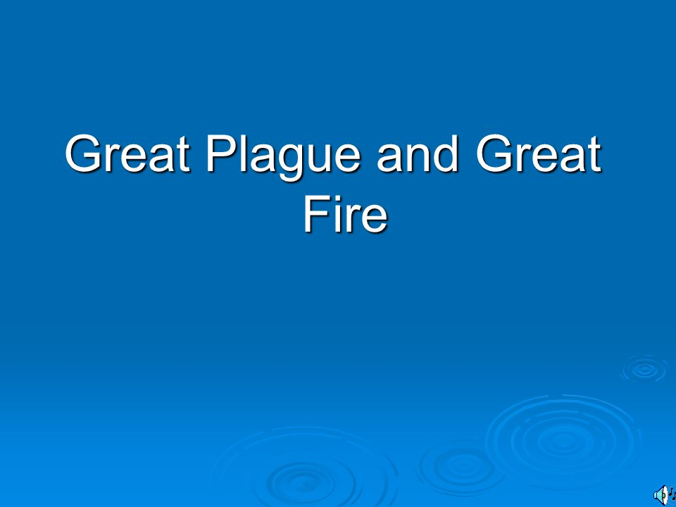 Great Plague and Great Fire