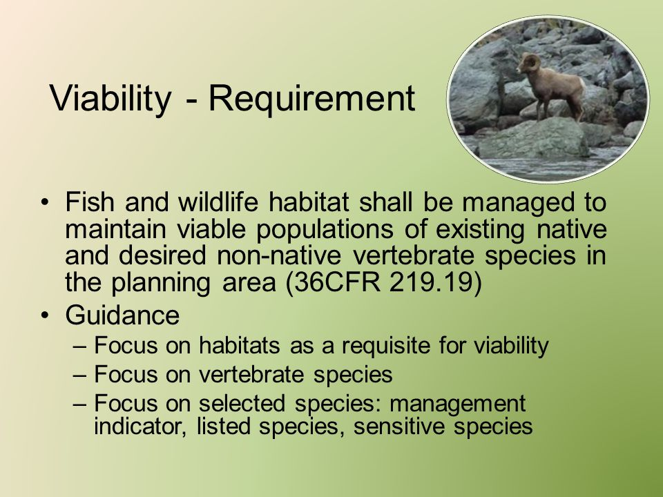 Viability - Requirement Fish and wildlife habitat shall be managed to maintain viable populations of existing native and desired non-native vertebrate
