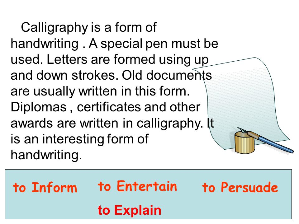 Calligraphy is a form of handwriting. A special pen must be used.