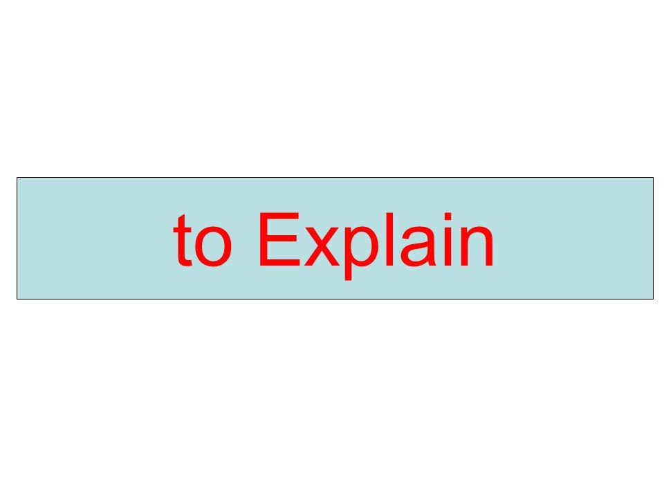 to Explain