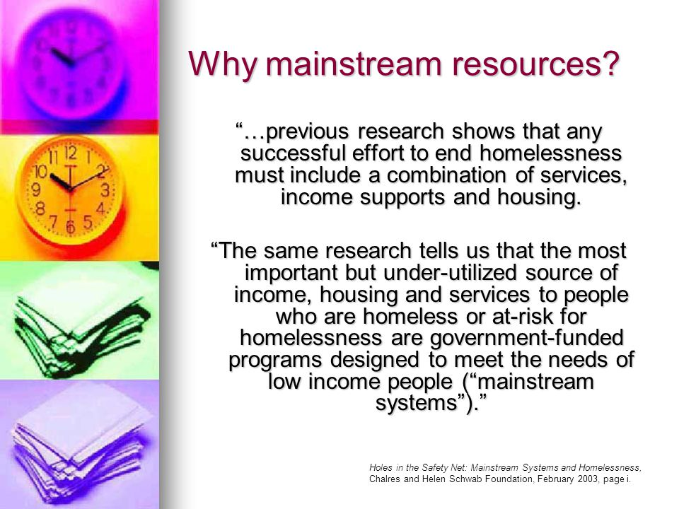 Why mainstream resources.