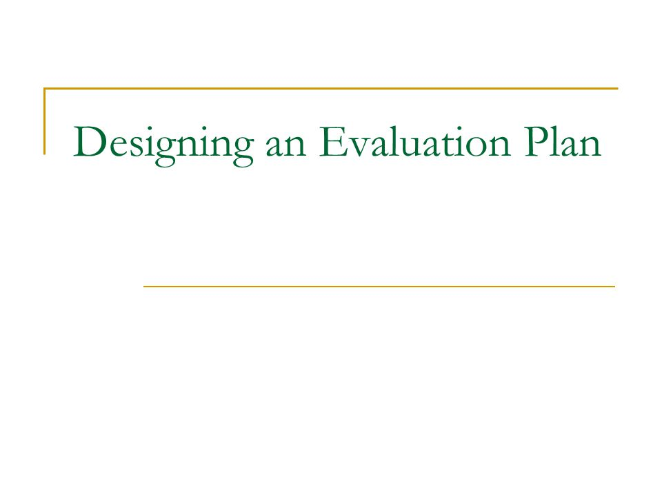 Designing an Evaluation Plan