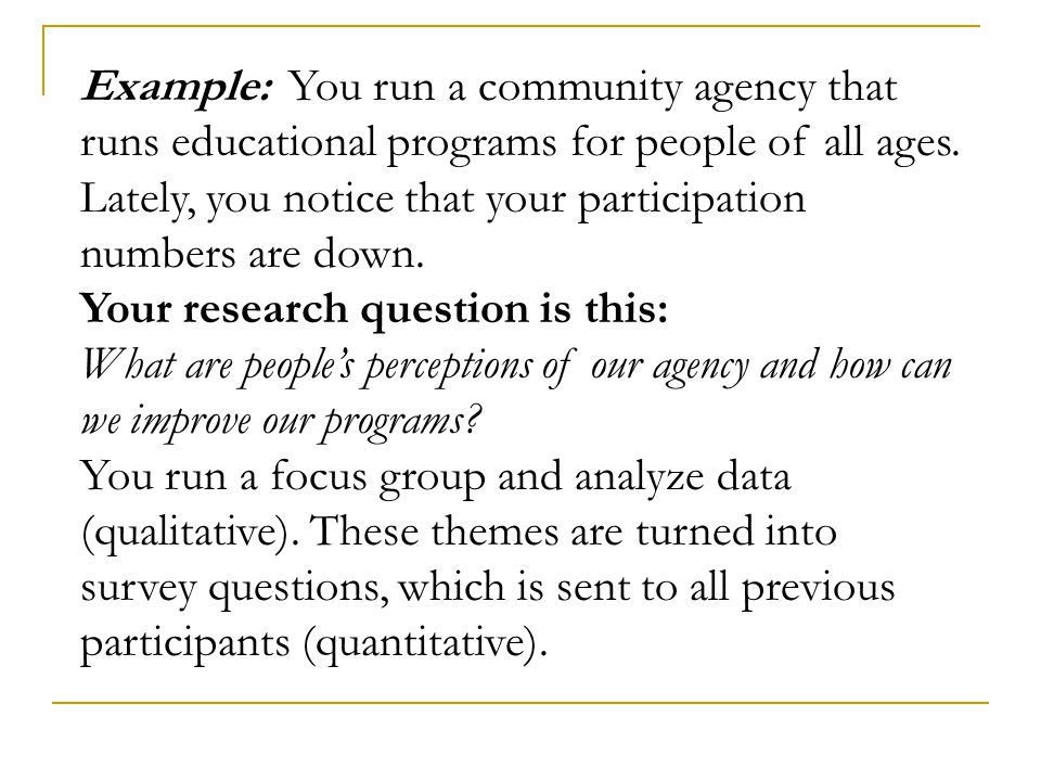 Example:You run a community agency that runs educational programs for people of all ages.
