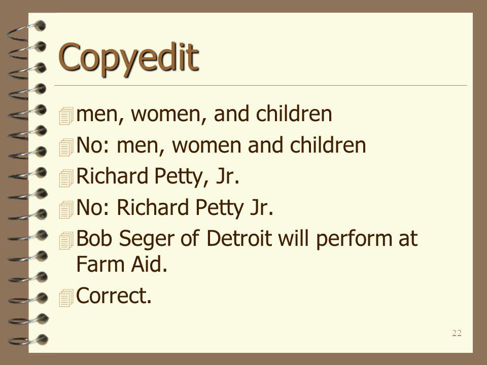 22 Copyedit 4 men, women, and children 4 No: men, women and children 4 Richard Petty, Jr.