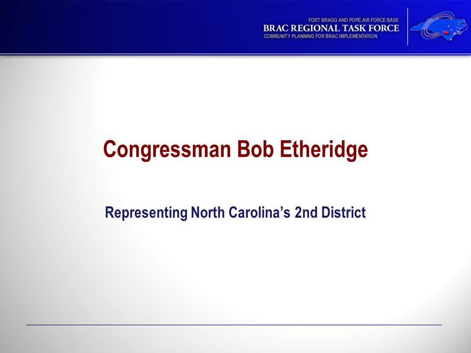 Congressman Bob Etheridge Representing North Carolina's 2nd District