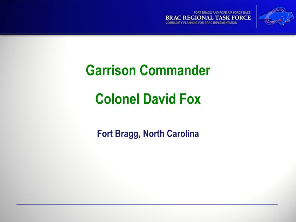 Garrison Commander Colonel David Fox Fort Bragg, North Carolina