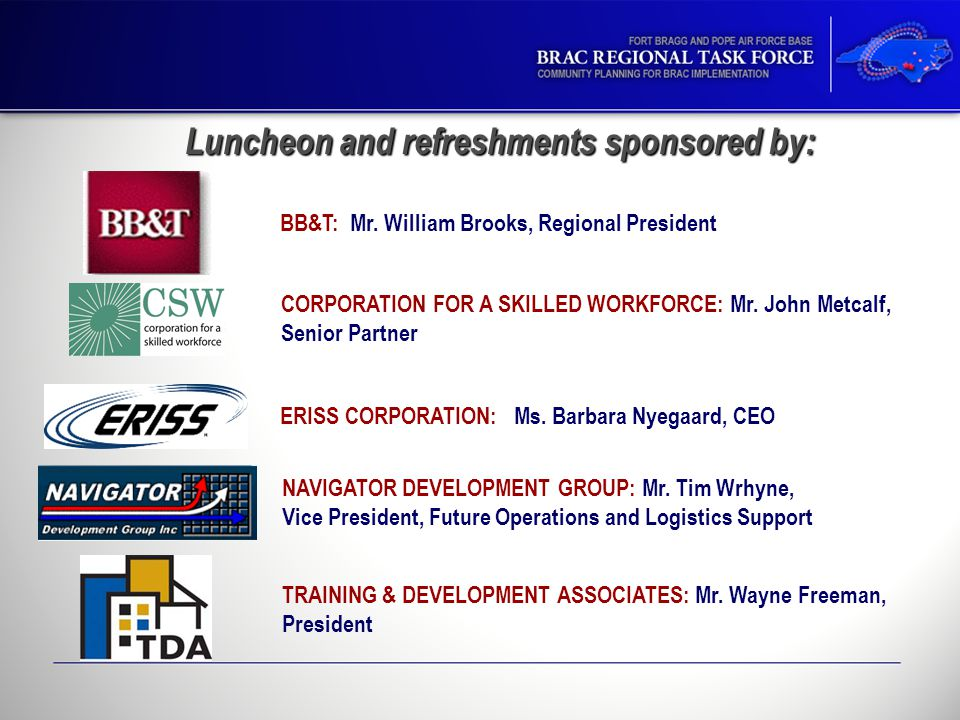Luncheon and refreshments sponsored by: BB&T: Mr.