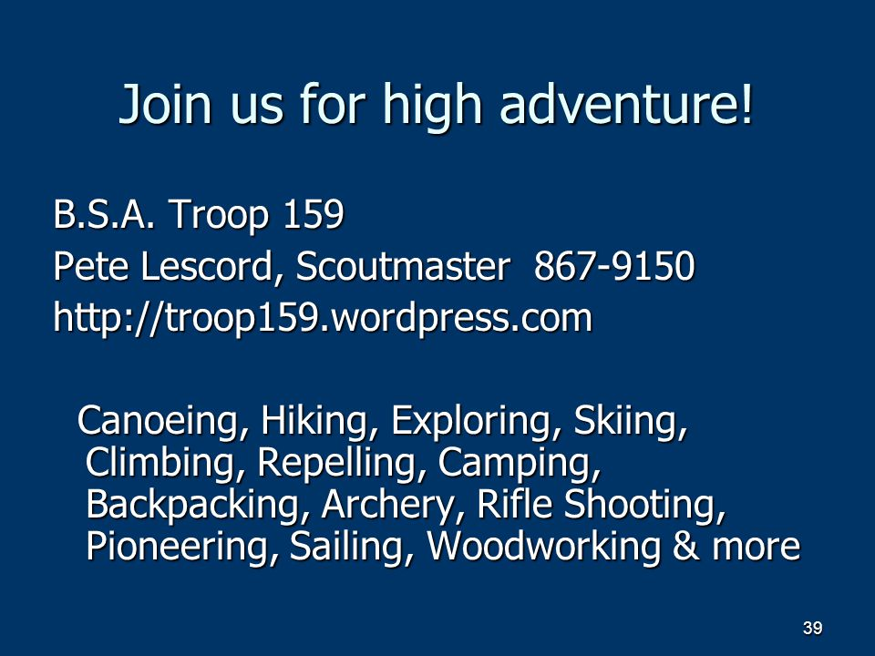 39 Join us for high adventure. B.S.A.