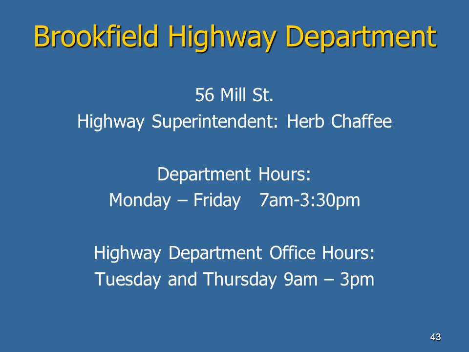 43 Brookfield Highway Department 56 Mill St.