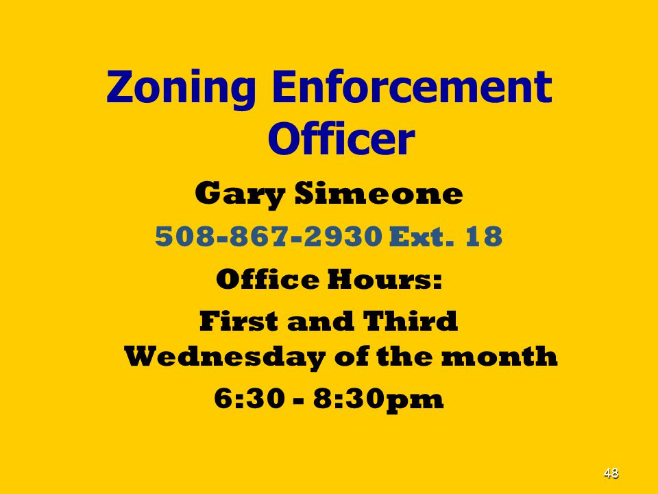 48 Zoning Enforcement Officer Gary Simeone 508-867-2930 Ext.