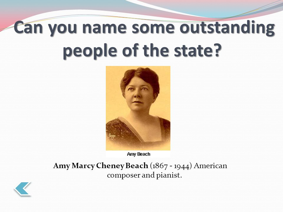 Can you name some outstanding people of the state.