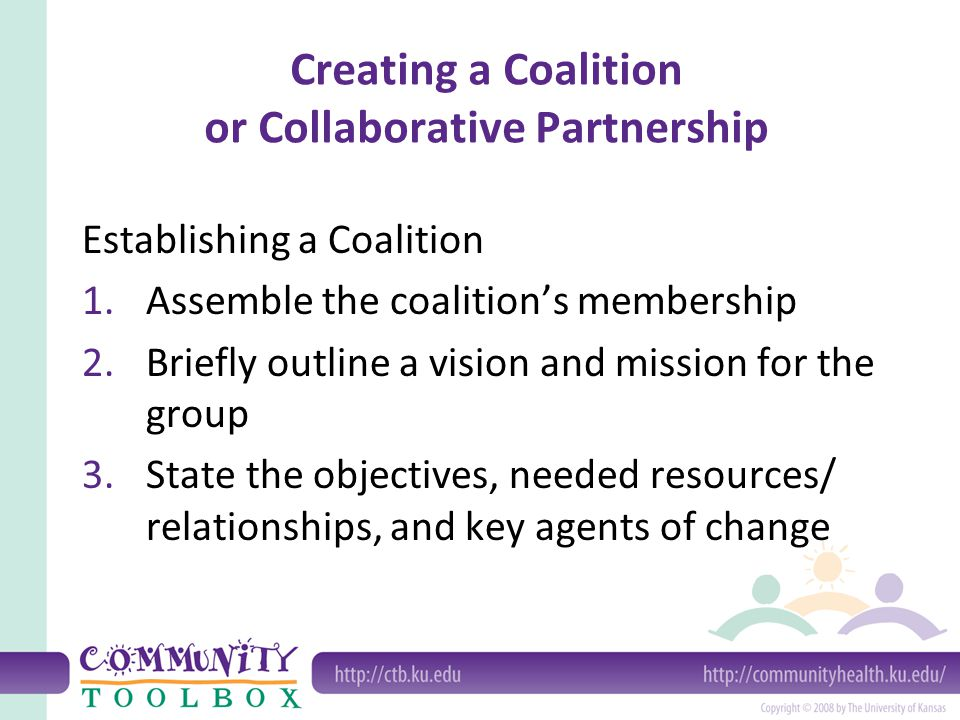 Creating a Coalition or Collaborative Partnership 4.Describe potential barriers or opposition 5.Describe the probable structure your collaborative partnership will take as an organization