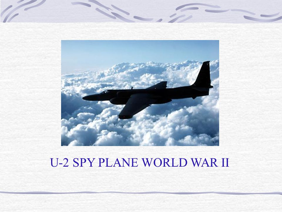 U-2 SPY PLANE WORLD WAR II