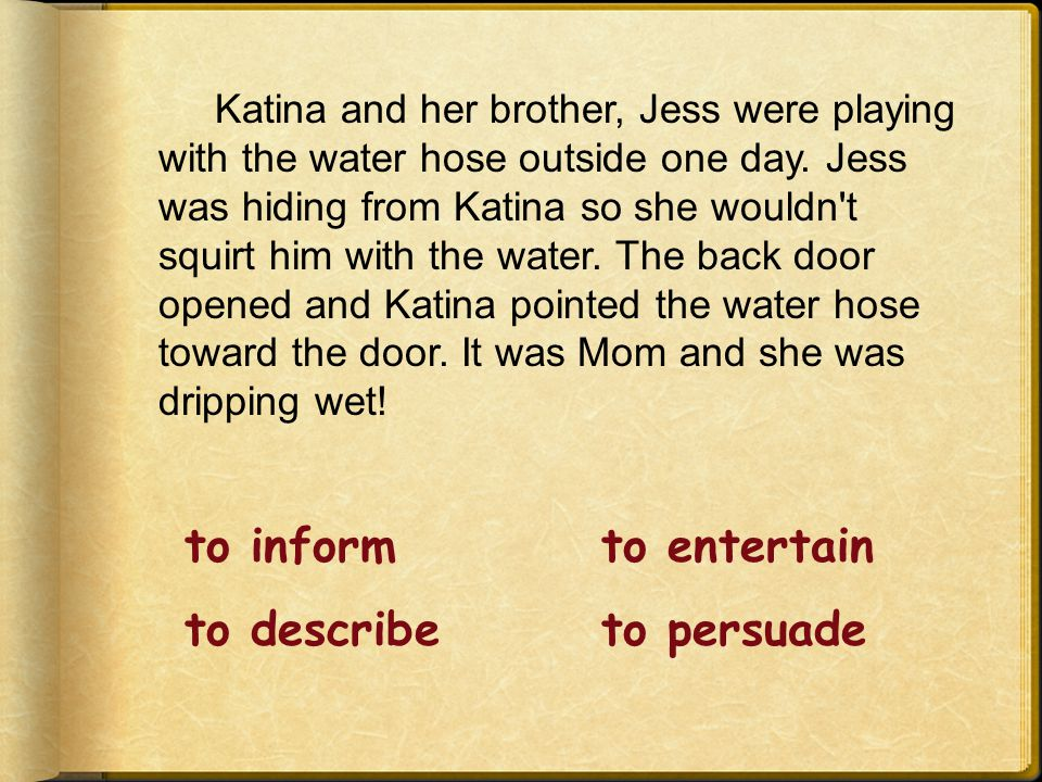 Katina and her brother, Jess were playing with the water hose outside one day.