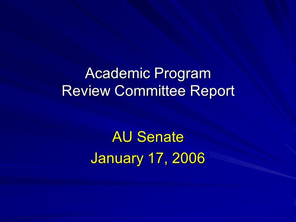 Academic Program Review Committee Report AU Senate January 17, 2006