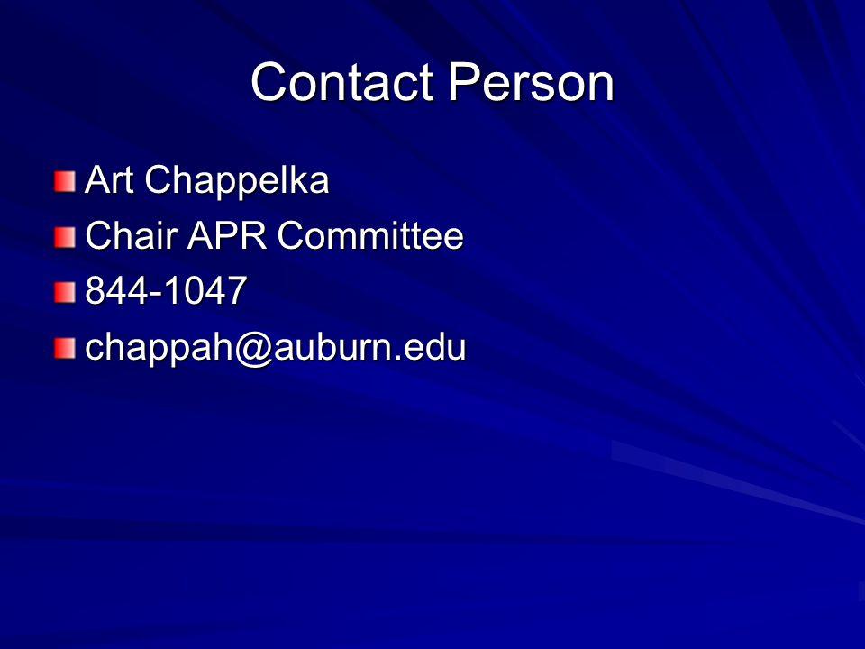 Contact Person Art Chappelka Chair APR Committee 844-1047chappah@auburn.edu