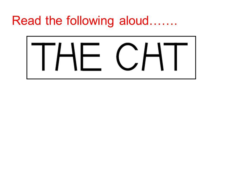 Read the following aloud…….