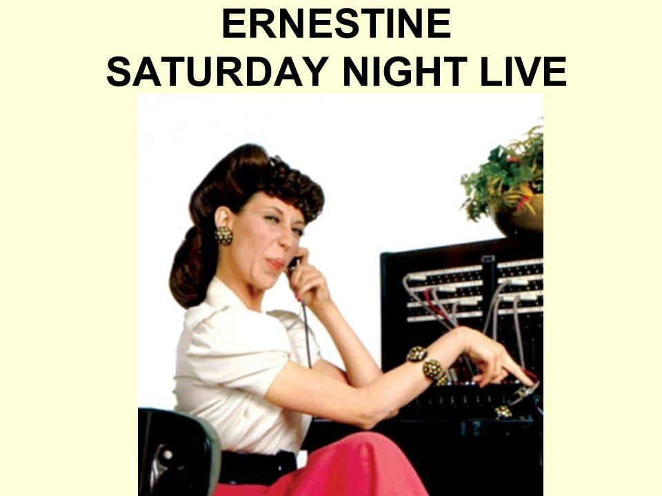 ERNESTINE SATURDAY NIGHT LIVE