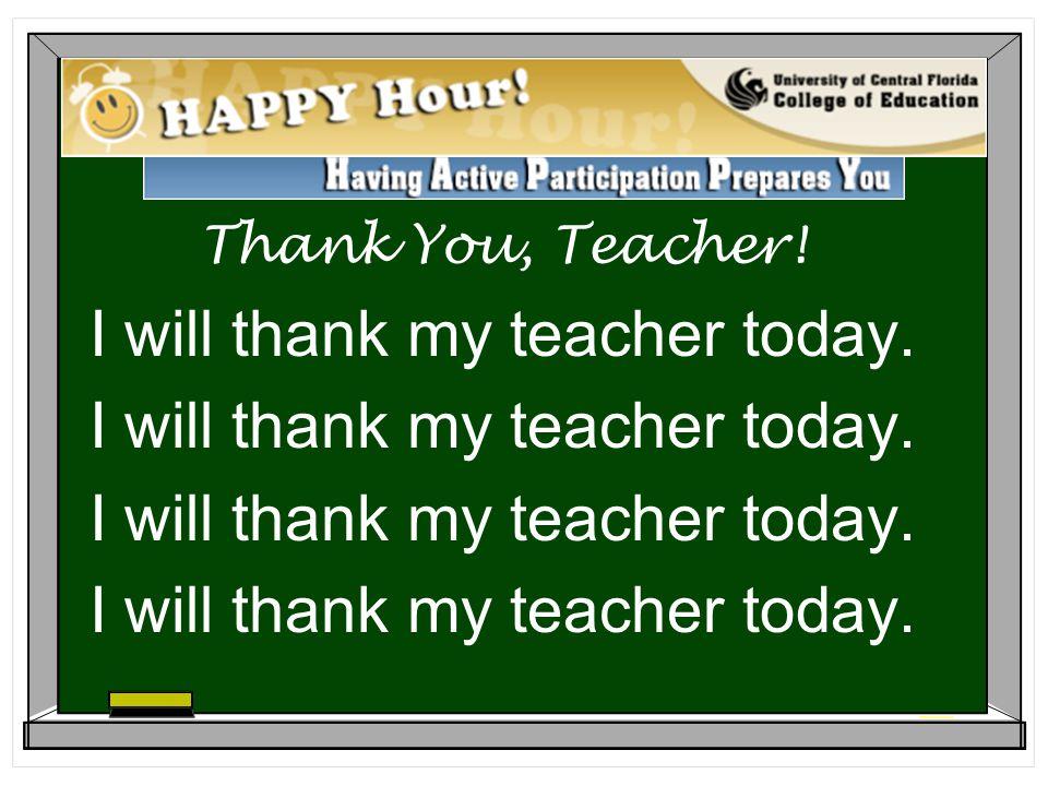 Thank You, Teacher! I will thank my teacher today.