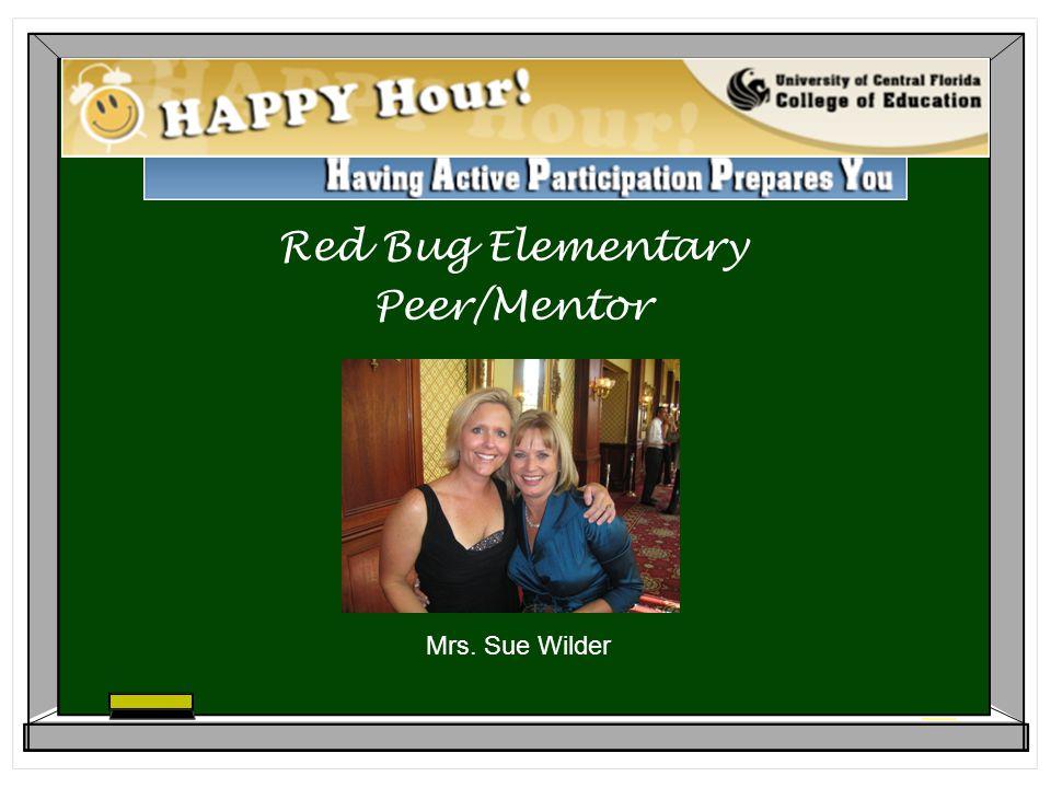 Red Bug Elementary Peer/Mentor Mrs. Sue Wilder