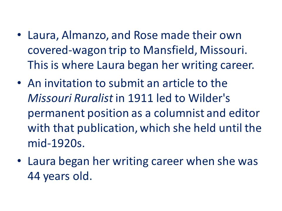 Laura, Almanzo, and Rose made their own covered-wagon trip to Mansfield, Missouri.