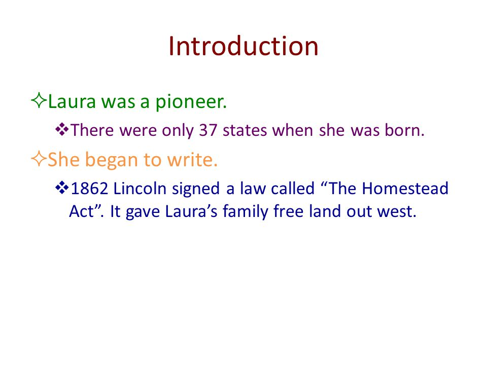 Introduction LLaura was a pioneer.TThere were only 37 states when she was born.