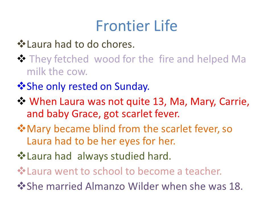 Frontier Life LLaura had to do chores.