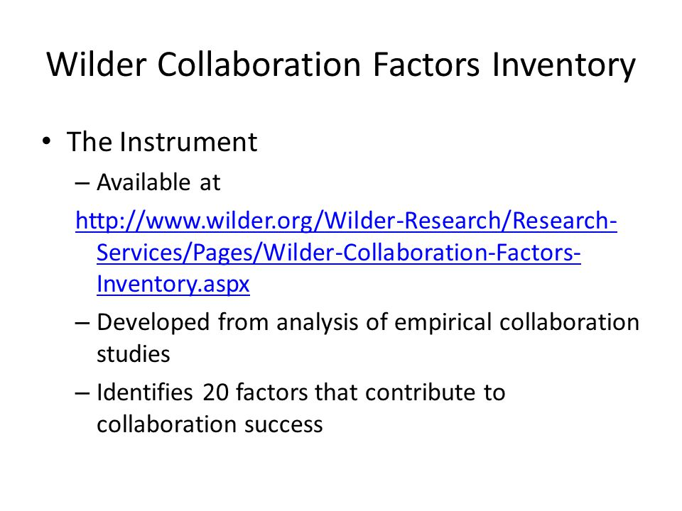Wilder Collaboration Factors Inventory The Instrument – Available at http://www.wilder.org/Wilder-Research/Research- Services/Pages/Wilder-Collaborati