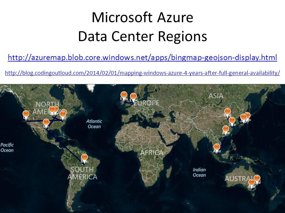 Microsoft Azure Data Center Regions http://azuremap.blob.core.windows.net/apps/bingmap-geojson-display.html http://blog.codingoutloud.com/2014/02/01/mapping-windows-azure-4-years-after-full-general-availability/