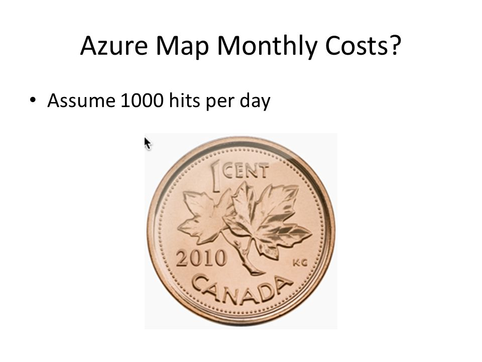 Azure Map Monthly Costs? Assume 1000 hits per day