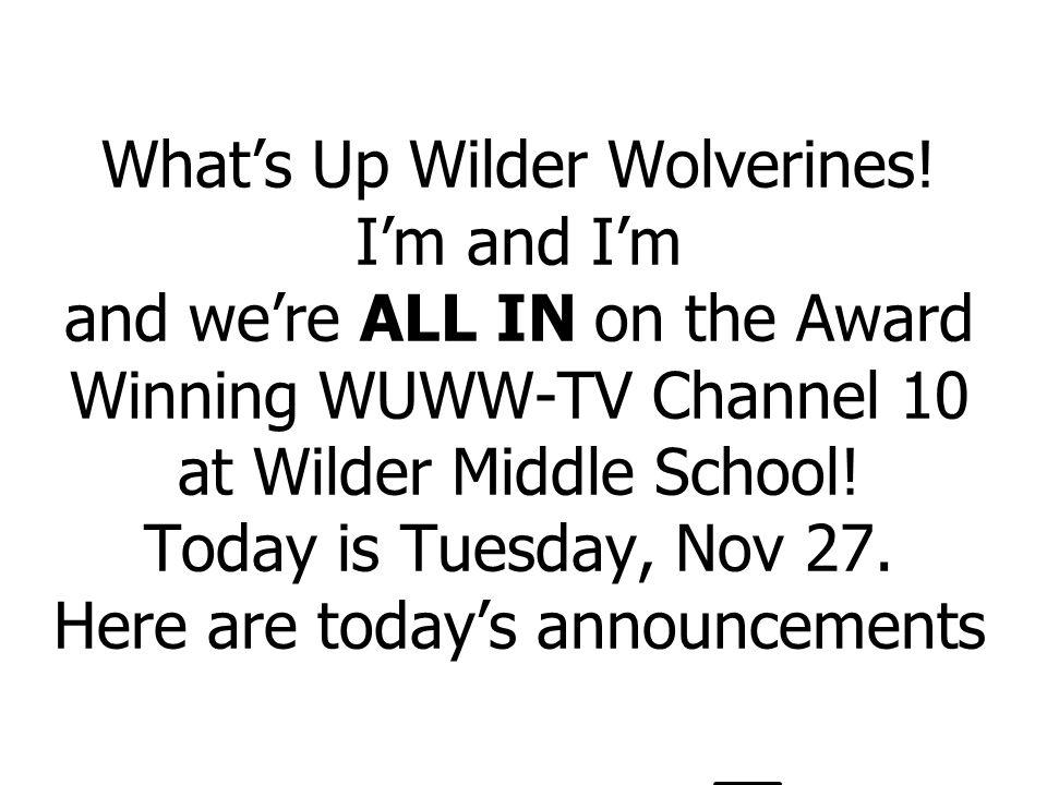 What's Up Wilder Wolverines.