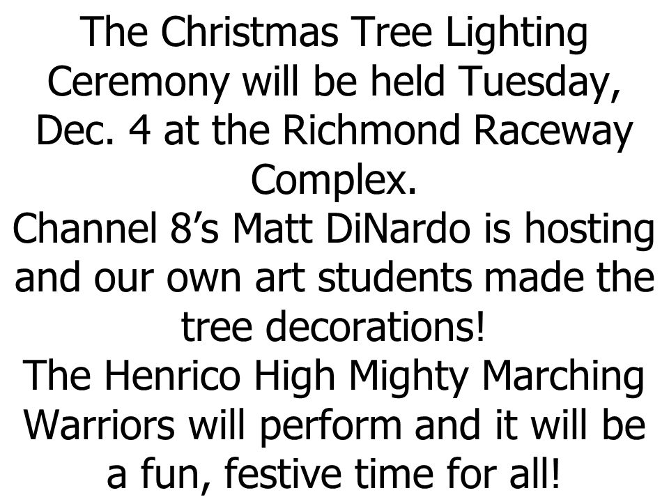 The Christmas Tree Lighting Ceremony will be held Tuesday, Dec.