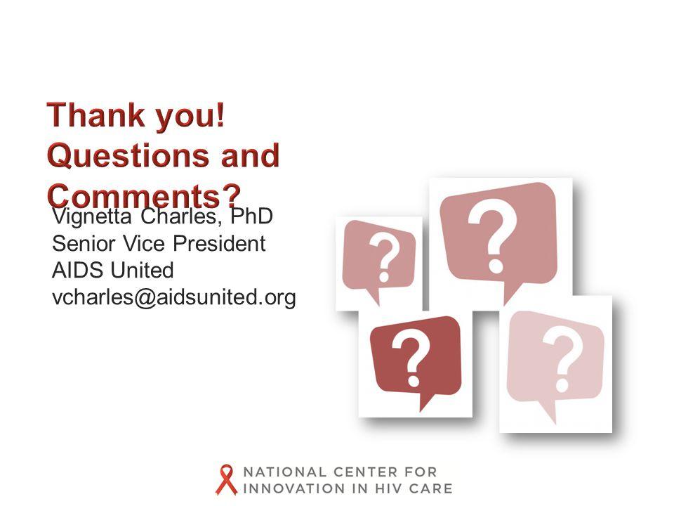 Vignetta Charles, PhD Senior Vice President AIDS United vcharles@aidsunited.org