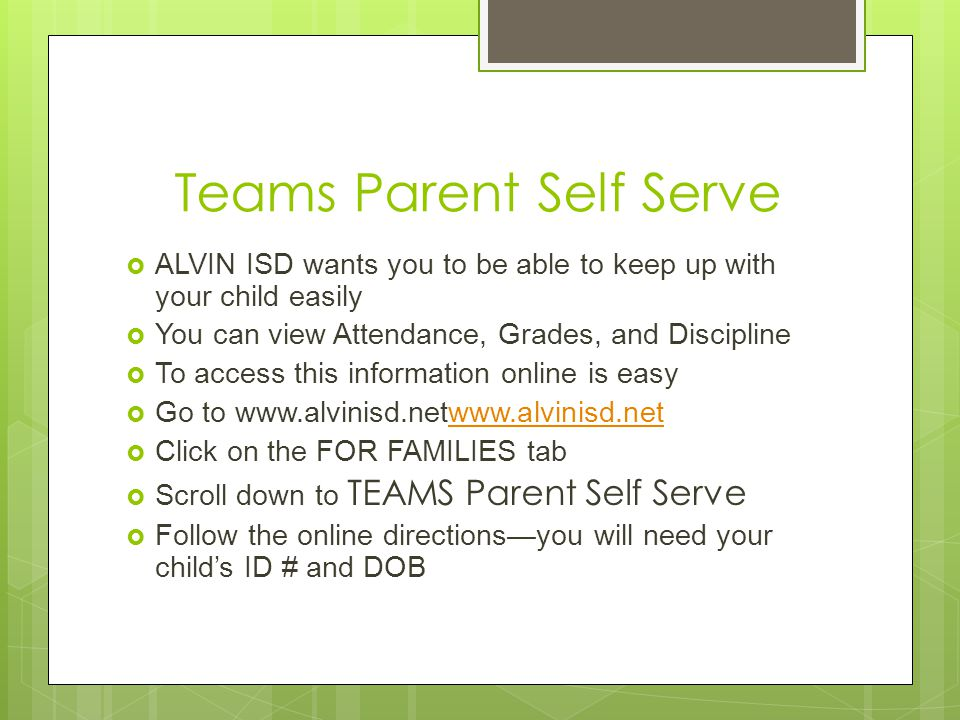 Teams Parent Self Serve  ALVIN ISD wants you to be able to keep up with your child easily  You can view Attendance, Grades, and Discipline  To acce