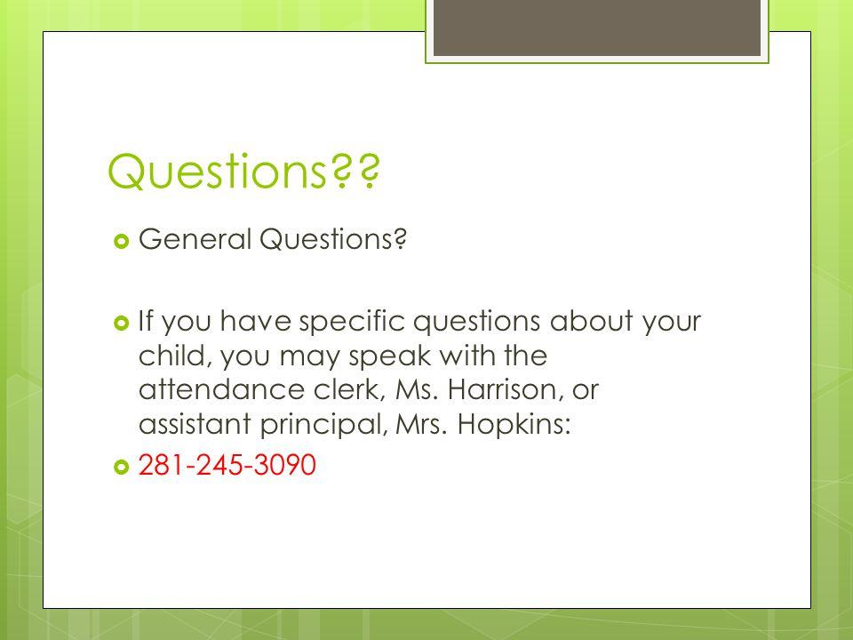 Questions .  General Questions.