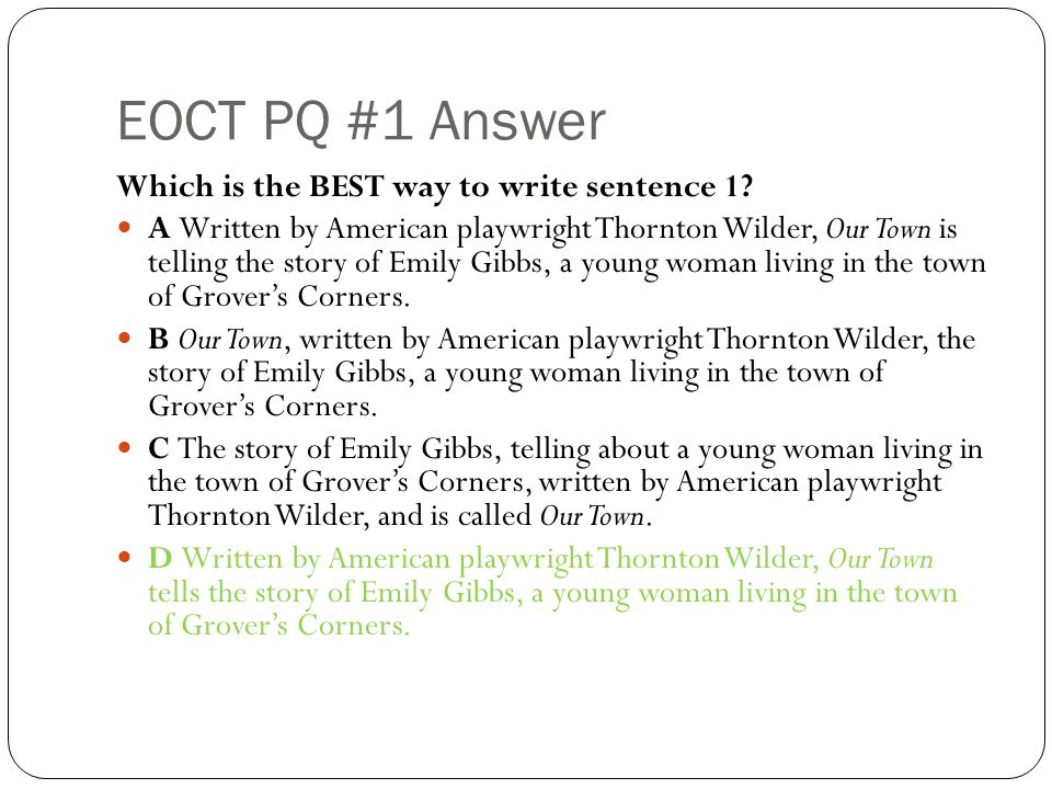 EOCT PQ #1 Answer Which is the BEST way to write sentence 1.
